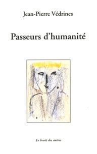 Jean-Pierre Védrines - Passeurs d'humanité.