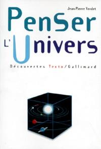 Jean-Pierre Verdet - Penser l'univers.