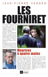 Jean-Pierre Vergès - Les Fourniret, meurtres à quatre mains.