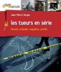 Jean-Pierre Vergès - Les tueurs en série.
