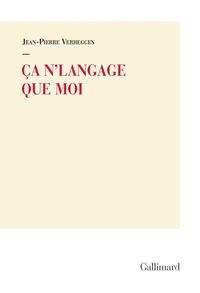 Jean-Pierre Verheggen - Ça n'langage que moi.