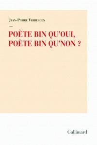 Jean-Pierre Verheggen - Poète bin qu'oui, poète bin qu'non ?.