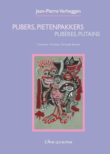 Jean-Pierre Verheggen et Christoph Bruneel - Pubères, putains.