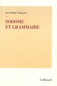 Jean-Pierre Verheggen - Sodome et Grammaire.
