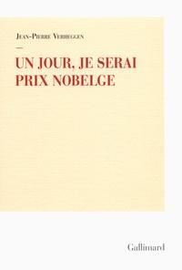 Jean-Pierre Verheggen - Un jour, je serai Prix Nobelge.