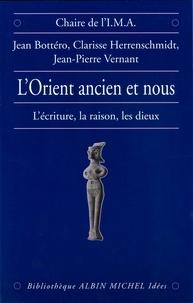 Jean-Pierre Vernant et Jean Bottéro - L'Orient ancien et nous.