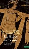 Jean-Pierre Vernant - La Grèce ancienne - Tome 1, Du mythe à la raison.