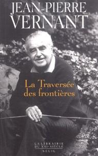 Jean-Pierre Vernant - La traversée des frontières - Tome II : Entre mythe et politique.