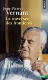 Jean-Pierre Vernant - La traversée des frontières - Tome 2, Entre mythe et politique.