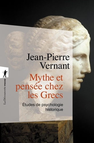 Mythe et pensée chez les Grecs. Etudes de psychologie historique