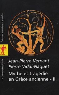 Jean-Pierre Vernant et Pierre Vidal-Naquet - Mythe et tragédie en Grèce ancienne - II.