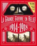 Jean-Pierre Verney - La Grande guerre en relief - 1914-1918.
