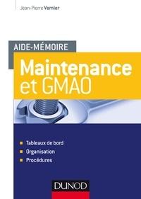 Jean-Pierre Vernier - Maintenance et GMAO - Tableaux de bord, organisation, procédures.