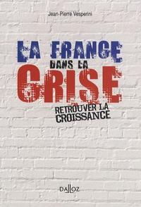La France dans la crise - Retrouver la croissance.pdf