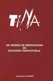 Jean-Pierre Veyrat - TINA - Un modèle de négociation en situation conflictuelle.