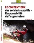 Jean-Pierre Vial - Le contentieux des accidents sportifs - Responsabilité de l'organisateur.