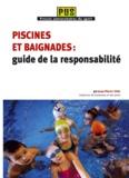 Jean-Pierre Vial - Piscines et baignades : guide de la responsabilité.