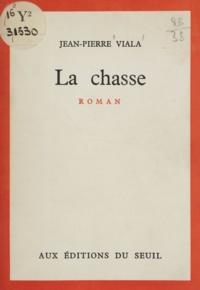 Jean-Pierre Viala - La chasse.