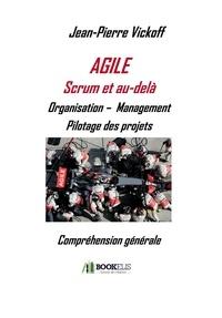 Jean-Pierre Vickoff - Agile Scrum et au-delà - Organisation - Management, Pilotage des Projets.