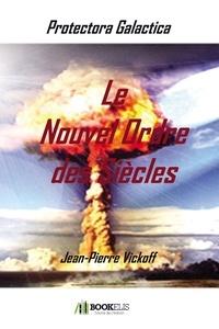 Jean-Pierre Vickoff - Le Nouvel Ordre des Siècles - Protectora Galactica 2.