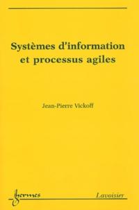 Jean-Pierre Vickoff - Systèmes d'information et processus agiles.