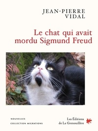Jean-Pierre Vidal - Le chat qui avait mordu Sigmund Freud.