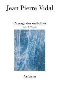 Jean-Pierre Vidal - Passage des embellies - Suivi de Thanks.