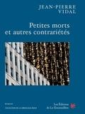 Jean-Pierre Vidal - Petites morts et autres contrariétés.