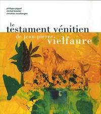 Jean-Pierre Vielfaure - Le testament vénitien.