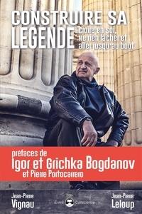 Jean-Pierre Vignau et Jean-Pierre Leloup - Construire sa légende - Croire en soi, ne rien lâcher et aller jusqu'au bout.