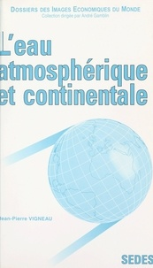 Jean-Pierre Vigneau et Jacqueline Beaujeu-Garnier - L'eau atmosphérique et continentale.
