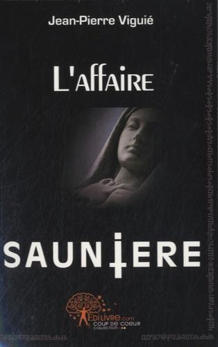 Jean-Pierre Viguié - L'affaire Saunière.