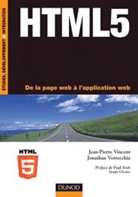 Jean-Pierre Vincent et Jonathan Verrecchia - HTML 5 - De la page web à l'application web.