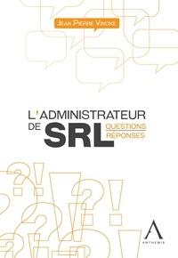 Jean Pierre Vincke - L'administrateur de SRL - Questions-réponses.