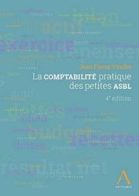 La comptabilité pratique des petites ASBL - Jean-Pierre Vincke |