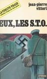 Jean-Pierre Vittori et Alain Guérin - Eux, les S.T.O..