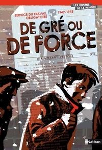 Jean-Pierre Vittori - Service du travail obligatoire 1942-1945 - De gré ou de force.
