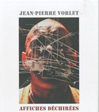 Jean-Pierre Vorlet - Affiches déchirées.