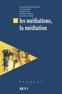 Jean-Pierre Vouche et Jean-Pierre Bonafé-Schmitt - Les médiations, la médiation.