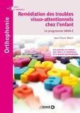 Jean-Pierre Walch - Remédiation des troubles visuo-attentionnels chez l'enfant - Le programme ARVA-E, 2 volumes.