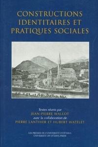 Jean-Pierre Wallot et Pierre Lanthier - Actexpress  : Constructions identitaires et pratiques sociales.