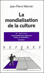 Jean-Pierre Warnier - La mondialisation de la culture.
