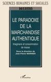Jean-Pierre Warnier - Le paradoxe de la marchandise authentique - Imaginaire et consommation de masse.