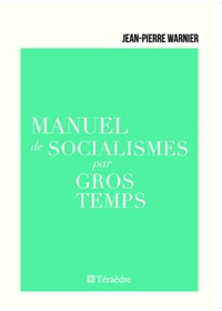 Jean-Pierre Warnier - Manuel de socialismes par gros temps.