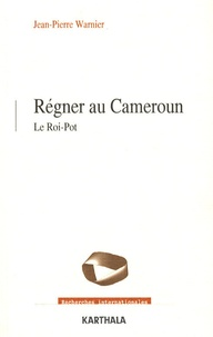 Régner au Cameroun - Le roi-pot.pdf