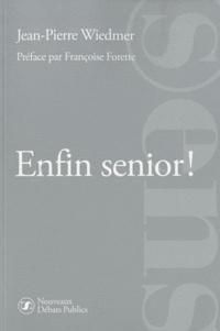 Jean-Pierre Wiedmer - Enfin senior !.