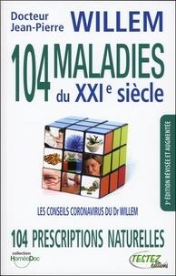 Jean-Pierre Willem - 104 maladies du XXIe siècle - 104 prescriptions naturelles.