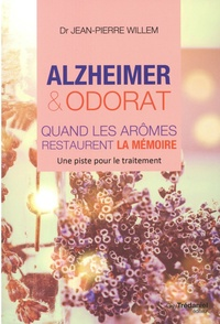 Jean-Pierre Willem - Alzheimer et odorat - Quand les arômes restaurent la mémoire.