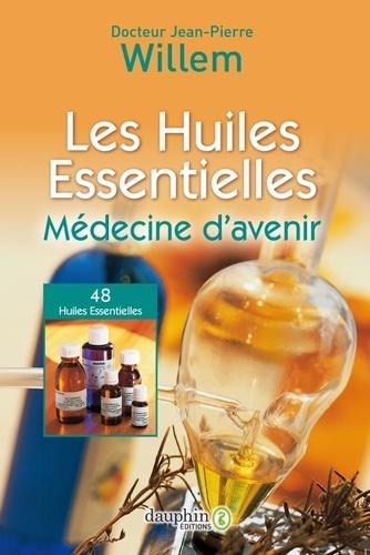 Les huiles essentielles. Médecine d'avenir 29e édition