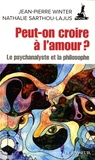 Jean-Pierre Winter et Nathalie Sarthou-Lajus - Peut-on croire à l'amour ?.